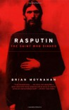 Rasputin: The Saint Who Sinned - Brian Moynahan