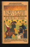 Lord Of The Two Lands - Judith Tarr