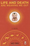 Life and Death are Wearing Me Out - Mo Yan, Howard Goldblatt