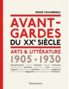 Avant-gardes du XXe siècle: arts & littérature, 1905-1930 - Serge Fauchereau