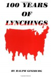 100 Years of Lynchings - Ralph Ginzburg