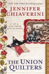 The Union Quilters: An Elm Creek Quilts Novel (Elm Creek Quilts Novels (Dutton Hardcover)) - Jennifer Chiaverini