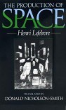 The Production of Space - Henri Lefebvre, Donald Nicholson-Smith