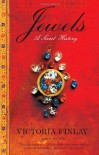 Jewels: A Secret History - Victoria Finlay