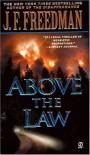 Above the Law - J.F. Freedman
