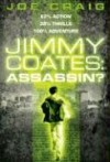 Jimmy Coates: Assassin? - Joe Craig