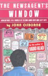 The Newsagent's Window: Adventures in a World of Second-Hand Cars and Lost Cats - John Osborne