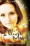 Illicit Magic (Stella Mayweather #1) - Camilla Chafer