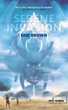 The Serene Invasion - Eric Brown