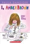 I, Amber Brown - Paula Danziger, Tony Ross