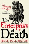 The Enterprise of Death - Jesse Bullington