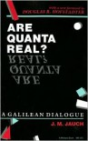Are Quanta Real? - J. M. Jauch,  Foreword by Douglas R. Hofstadter