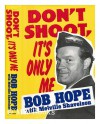 Don't Shoot, It's Only Me - Bob Hope