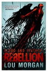 Blood and Feathers: Rebellion - Lou Morgan