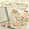 Doodle Stitching: Fresh & Fun Embroidery for Beginners - Aimee Ray