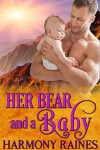 Her Bear and a Baby: BBW Bear Shifter Baby Paranormal Romance (Who's the Daddy? Book 2) - Harmony Raines