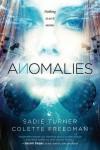 Anomalies - Sadie Turner, Colette Freedman