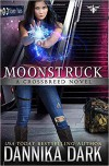 Moonstruck - Dannika Dark