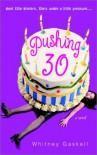 Pushing 30 - Whitney Gaskell