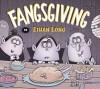 Fangsgiving - Ethan Long