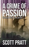 A Crime of Passion (Joe Dillard Series Book 7) - Scott Pratt