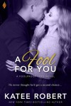 A Fool For You - Katee Robert