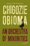 An Orchestra of Minorities - Chigozie John Obioma