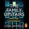 The Family Upstairs - Lisa Jewell, Dominic Thorburn, Tamaryn Payne, Bea Holland