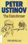 The Disinformer: Two Novellas - Peter Ustinov