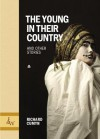 The Young In Their Country: And Other Stories - Richard Cumyn