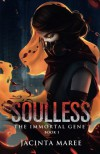 Soulless (The Immortal Gene Trilogy) (Volume 1) - Jacinta Maree miss, Amygdala Design Ms