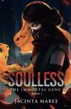 Soulless (The Immortal Gene Trilogy) (Volume 1) - Jacinta Maree miss, Amygdala Design Ms