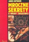 Mroczne sekrety II wojny światowej - James Hayward
