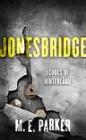 Jonesbridge - M.E. Parker
