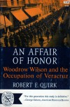 An Affair of Honor: Woodrow Wilson and the Occupation of Veracruz - Robert E. Quirk
