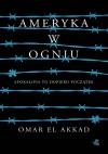 Ameryka w ogniu - Omar El Akkad, Jacek Żuławnik