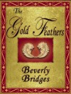 The Gold Feathers - Beverly Bridges