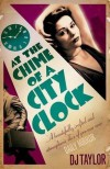 At the Chime of a City Clock - D. J. Taylor