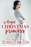 A Royal Christmas Princess - Scarlet Wilson