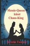 Messie-Queen kuesst Chaos-King - Kristin Tamaar