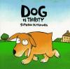 Dog is Thirsty - Satoshi Kitamura