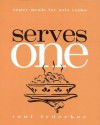 Serves One: Super Meals for Solo Cooks - Toni Lydecker