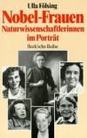 Nobel-Frauen: Naturwissenschaftlerinnen im Porträt - Ulla Fölsing