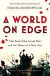 A World on Edge: The End of the Great War and the Dawn of a New Age - Daniel Schönpflug