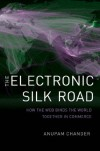The Electronic Silk Road - Anupam Chander