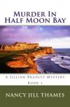 Murder In Half Moon Bay - Nancy Jill Thames