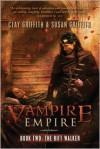 The Rift Walker (Vampire Empire, Book 2) - Clay Griffith,  Susan Griffith