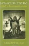 Satan's Rhetoric: A Study of Renaissance Demonology - Armando Maggi