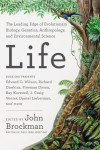 Life: The Leading Edge of Evolutionary Biology, Genetics, Anthropology, and Environmental Science - John Brockman
