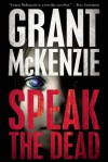 Speak the Dead by Grant McKenzie (2015-10-01) - Grant McKenzie